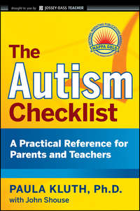 The Autism Checklist. A Practical Reference for Parents and Teachers