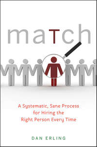 Match. A Systematic, Sane Process for Hiring the Right Person Every Time