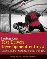 Professional Test Driven Development with C#. Developing Real World Applications with TDD