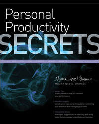 Personal Productivity Secrets. Do what you never thought possible with your time and attention.. and regain control of your life