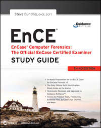 EnCase Computer Forensics -- The Official EnCE. EnCase Certified Examiner Study Guide