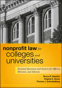 Nonprofit Law for Colleges and Universities. Essential Questions and Answers for Officers, Directors, and Advisors
