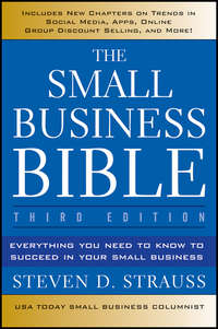 The Small Business Bible. Everything You Need to Know to Succeed in Your Small Business