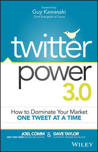 Twitter Power 3.0. How to Dominate Your Market One Tweet at a Time