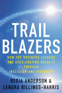 Trailblazers. How Top Business Leaders are Accelerating Results through Inclusion and Diversity