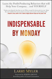 Indispensable By Monday. Learn the Profit-Producing Behaviors that will Help Your Company and Yourself