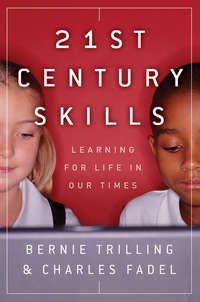 21st Century Skills. Learning for Life in Our Times