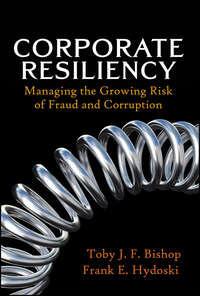 Corporate Resiliency. Managing the Growing Risk of Fraud and Corruption
