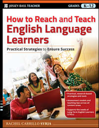 How to Reach and Teach English Language Learners. Practical Strategies to Ensure Success