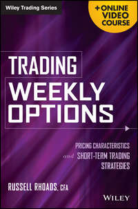 Trading Weekly Options. Pricing Characteristics and Short-Term Trading Strategies
