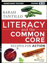 Literacy and the Common Core. Recipes for Action