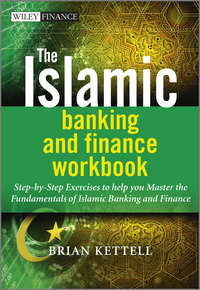 The Islamic Banking and Finance Workbook. Step-by-Step Exercises to help you Master the Fundamentals of Islamic Banking and Finance