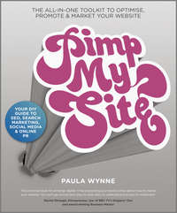 Pimp My Site. The DIY Guide to SEO, Search Marketing, Social Media and Online PR
