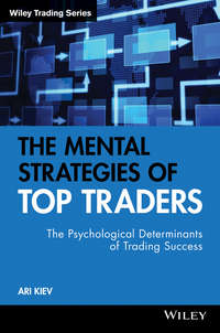 The Mental Strategies of Top Traders. The Psychological Determinants of Trading Success