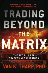 Trading Beyond the Matrix. The Red Pill for Traders and Investors