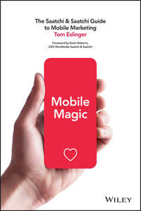 Mobile Magic. The Saatchi and Saatchi Guide to Mobile Marketing and Design
