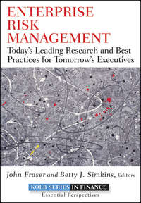 Enterprise Risk Management. Today's Leading Research and Best Practices for Tomorrow's Executives