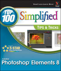 Photoshop Elements 8. Top 100 Simplified Tips and Tricks