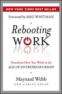 Rebooting Work. Transform How You Work in the Age of Entrepreneurship