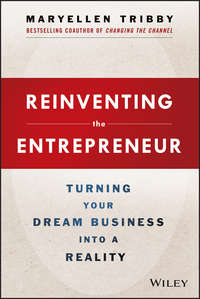 Reinventing the Entrepreneur. Turning Your Dream Business into a Reality