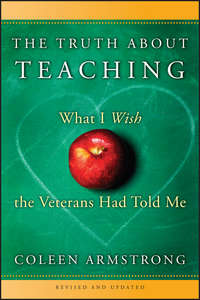 The Truth About Teaching. What I Wish the Veterans Had Told Me