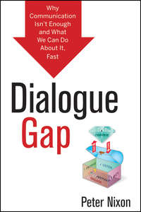 Dialogue Gap. Why Communication Isn't Enough and What We Can Do About It, Fast