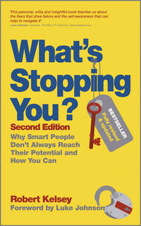 What's Stopping You?. Why Smart People Don't Always Reach Their Potential and How You Can