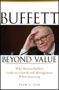 Buffett Beyond Value. Why Warren Buffett Looks to Growth and Management When Investing