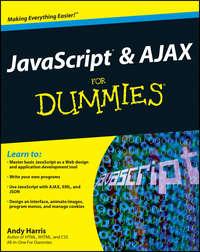 Книга JavaScript and AJAX For Dummies - Автор Andy Harris
