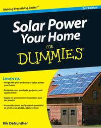 Книга Solar Power Your Home For Dummies - Автор Rik DeGunther