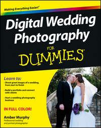 Книга Digital Wedding Photography For Dummies - Автор Amber Murphy