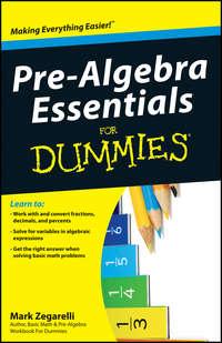 Книга Pre-Algebra Essentials For Dummies - Автор Mark Zegarelli