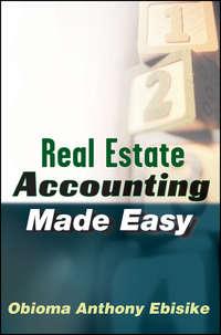 Книга Real Estate Accounting Made Easy - Автор Obioma Ebisike