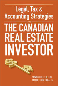 Книга Legal, Tax and Accounting Strategies for the Canadian Real Estate Investor - Автор Steven Cohen