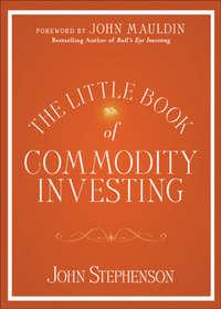 Книга The Little Book of Commodity Investing - Автор John Mauldin