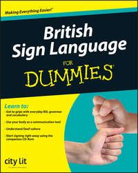 Книга British Sign Language For Dummies - Автор City Lit