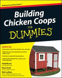 Книга Building Chicken Coops For Dummies - Автор Ludlow