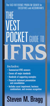 Книга The Vest Pocket Guide to IFRS - Автор Steven Bragg