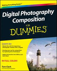 Книга Digital Photography Composition For Dummies - Автор Thomas Clark