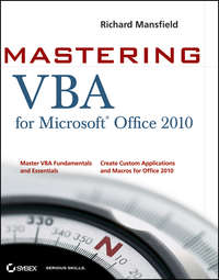 Книга Mastering VBA for Office 2010 - Автор Richard Mansfield