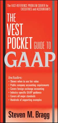 Книга The Vest Pocket Guide to GAAP - Автор Steven Bragg