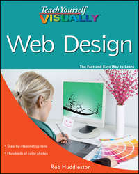 Книга Teach Yourself VISUALLY Web Design - Автор Rob Huddleston