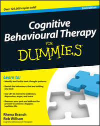 Книга Cognitive Behavioural Therapy For Dummies - Автор Rob Willson
