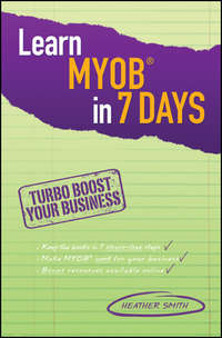 Книга Learn MYOB in 7 Days - Автор Heather Smith