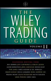 Книга The Wiley Trading Guide, Volume II - Автор Wiley
