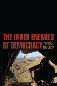 Книга The Inner Enemies of Democracy - Автор Tzvetan Todorov