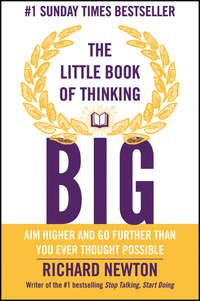 Книга The Little Book of Thinking Big - Автор Richard Newton
