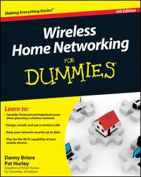 Книга Wireless Home Networking For Dummies - Автор Pat Hurley