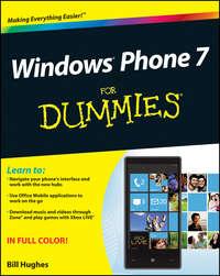 Книга Windows Phone 7 For Dummies - Автор Bill Hughes