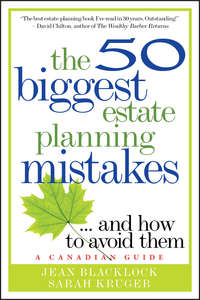 Книга The 50 Biggest Estate Planning Mistakes...and How to Avoid Them - Автор Jean Blacklock